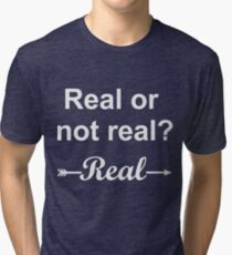 Hunger Games Real or Not Real 2 Tri-blend T-Shirt