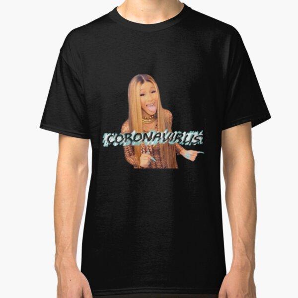 Cardi B coronavirus! Classic T-Shirt
