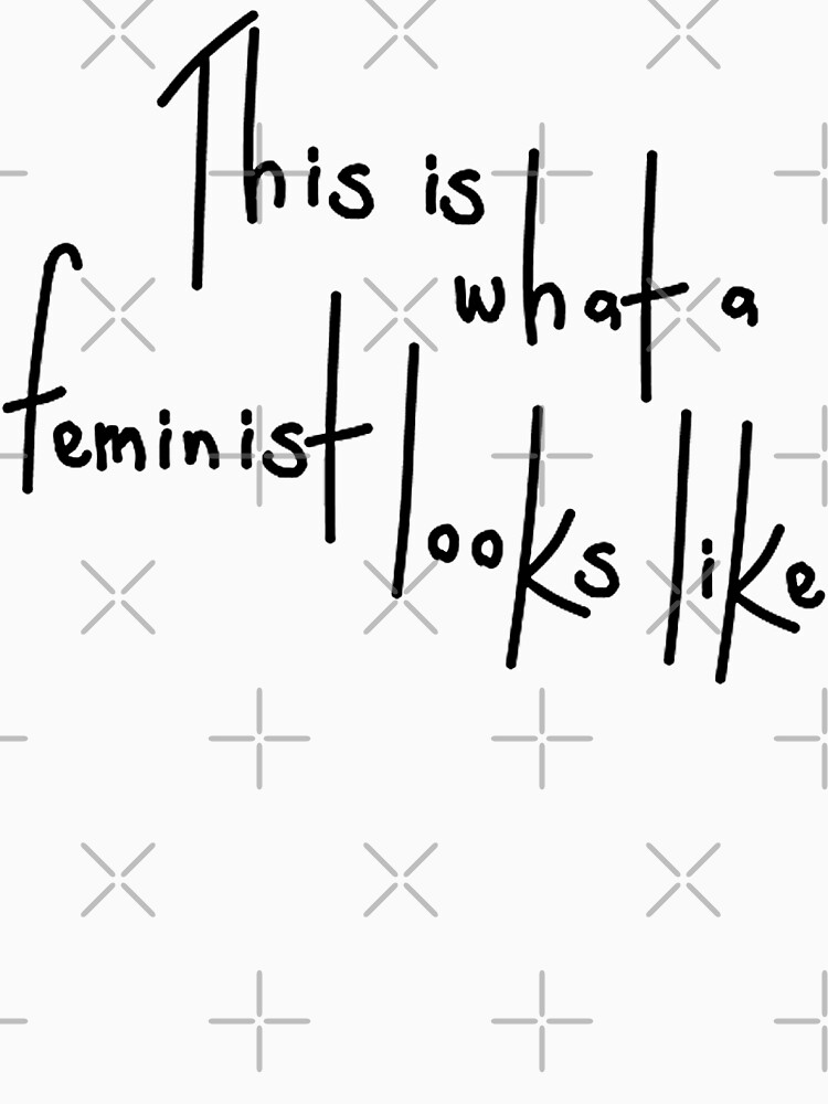 This is what a Feminist looks like | Women's T-Shirt