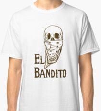 El Bandito Classic T-Shirt