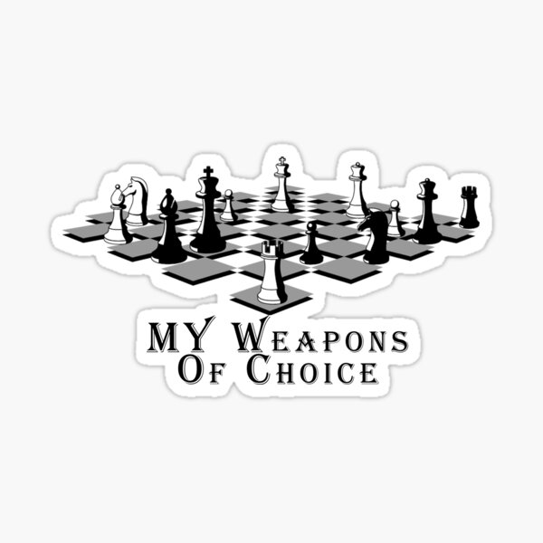 my weapons of choice chess Sticker
