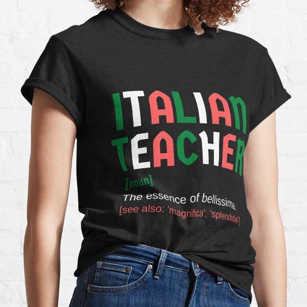 Italian Female Teacher Noun Bellissima Wonderful Classic T-Shirt