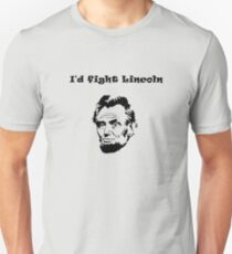 I'd fight Lincoln Unisex T-Shirt