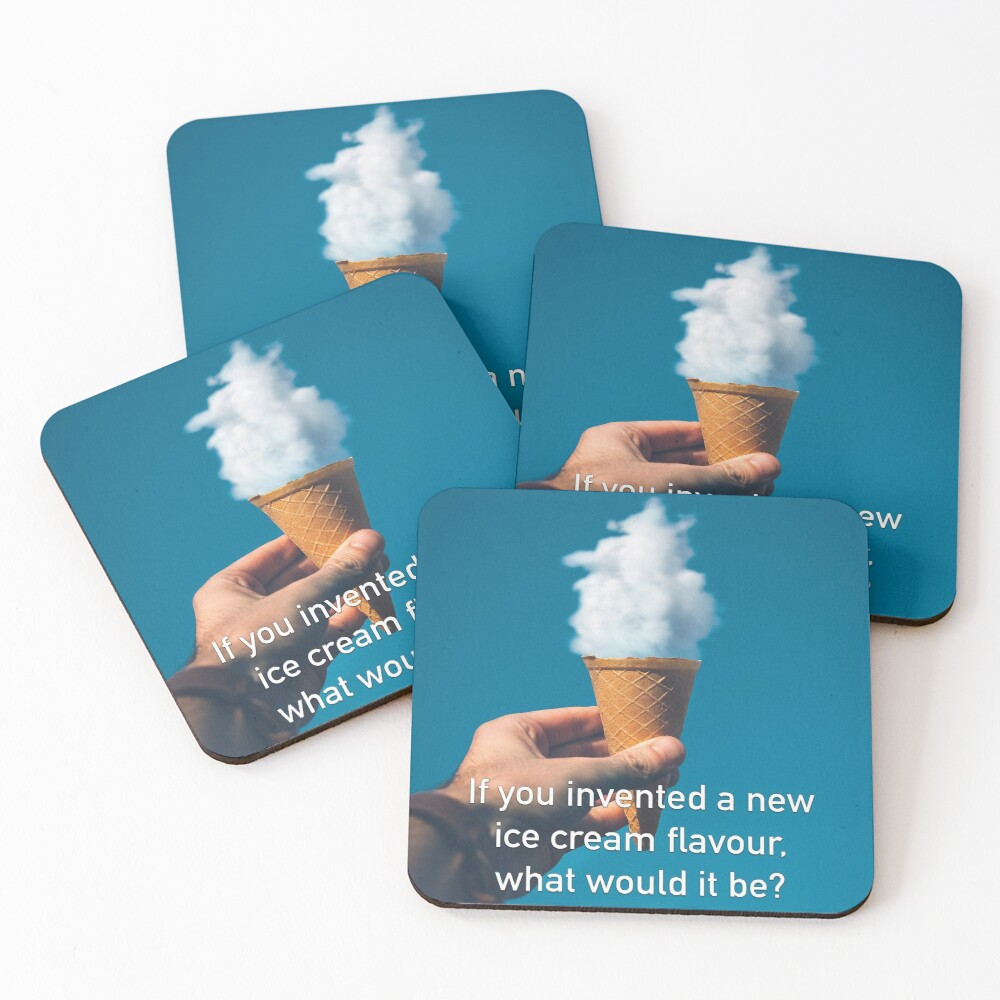 If You Invented A New Ice Cream Flavour Coasters (Set of 4)