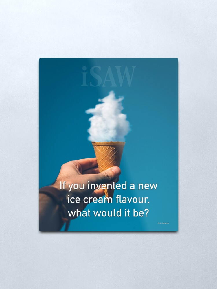 Alternate view of If You Invented A New Ice Cream Flavour Metal Print