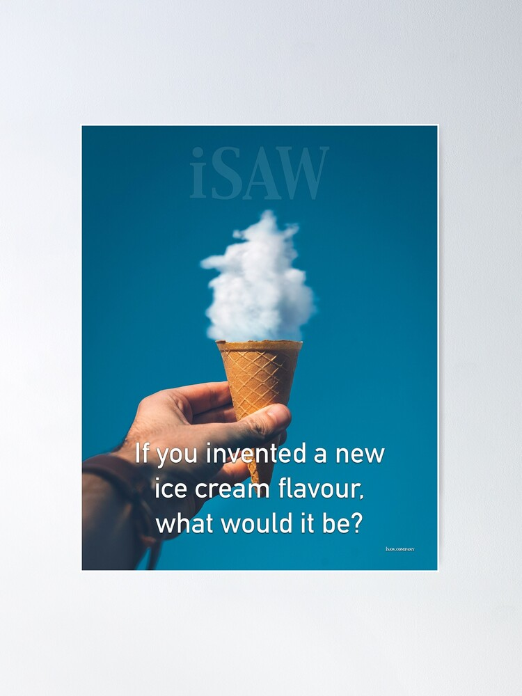 Alternate view of If You Invented A New Ice Cream Flavour Poster