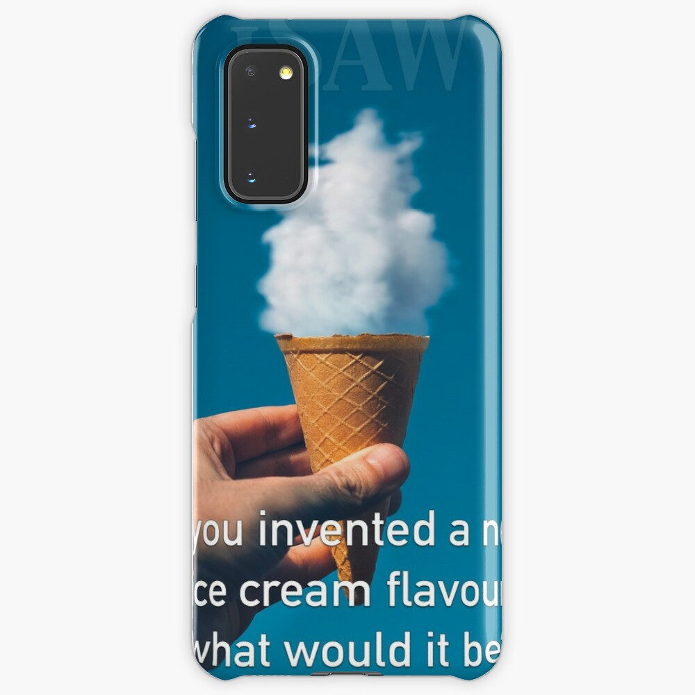 If You Invented A New Ice Cream Flavour Case & Skin for Samsung Galaxy