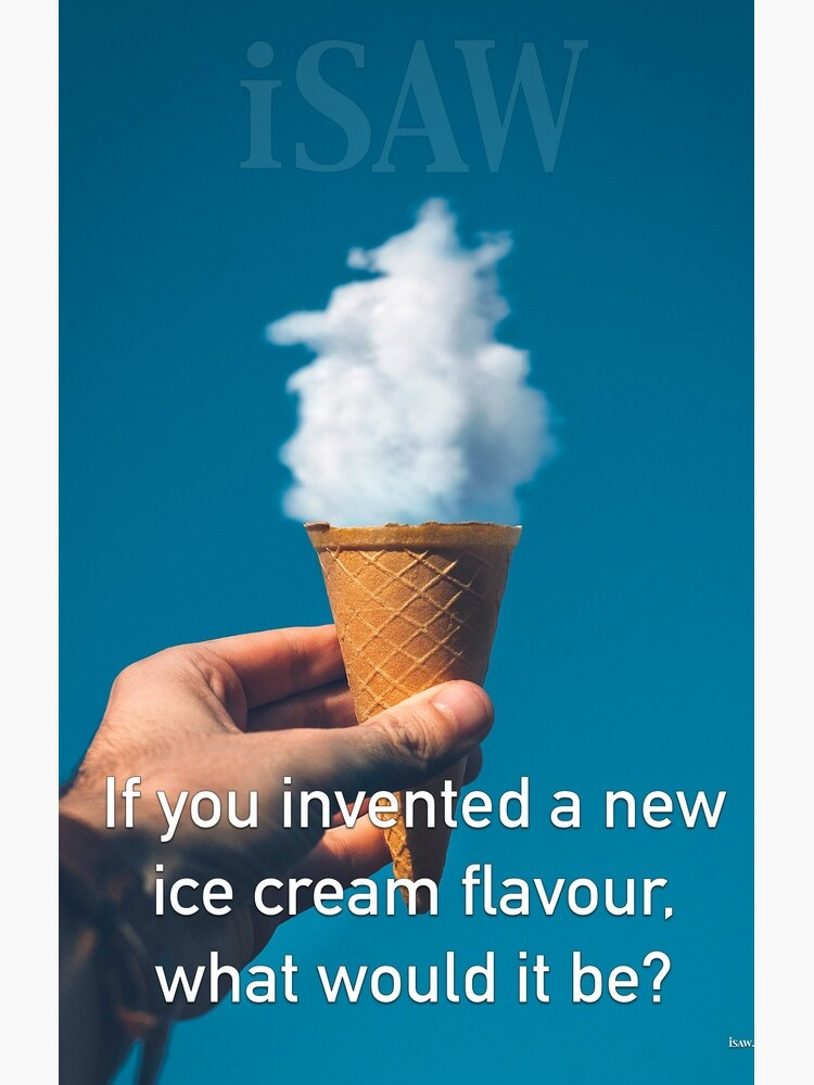 If You Invented A New Ice Cream Flavour by iSAWcompany