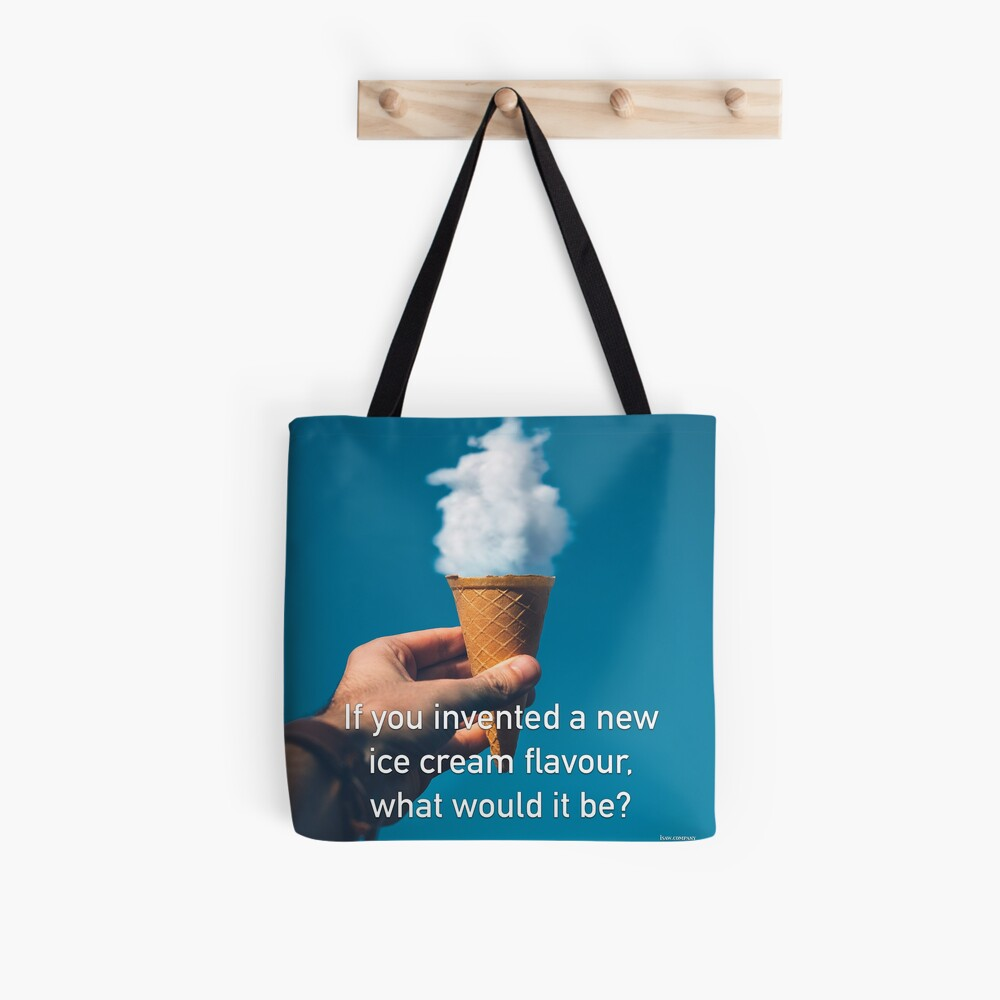 If You Invented A New Ice Cream Flavour Tote Bag