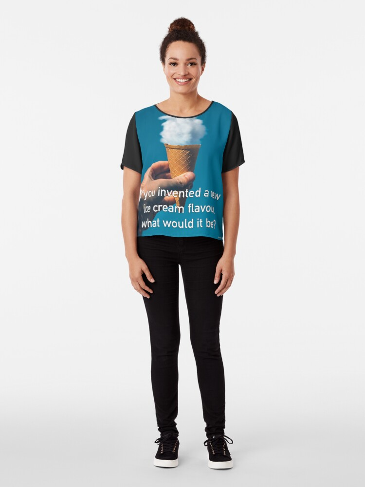 Alternate view of If You Invented A New Ice Cream Flavour Chiffon Top