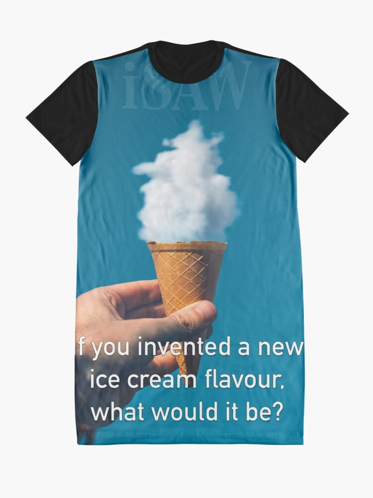 Alternate view of If You Invented A New Ice Cream Flavour Graphic T-Shirt Dress