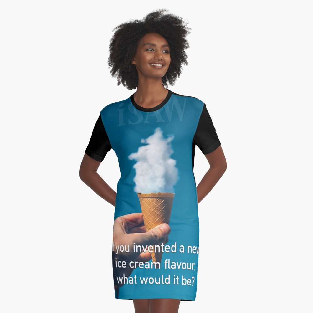 If You Invented A New Ice Cream Flavour Graphic T-Shirt Dress