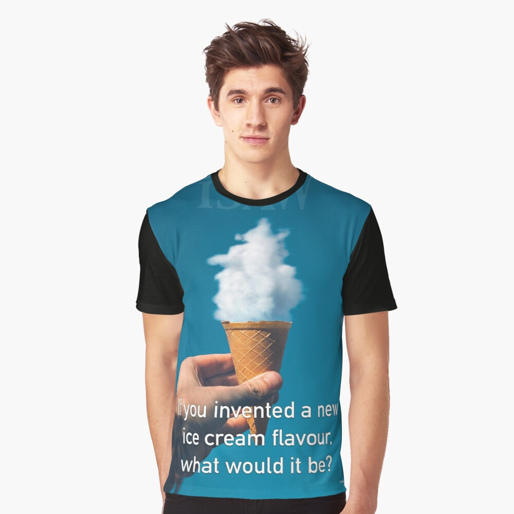 If You Invented A New Ice Cream Flavour Graphic T-Shirt