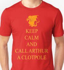 Keep Calm and Call Arthur a Clotpole Tee Unisex T-Shirt
