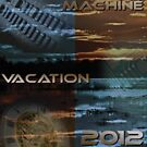 Time Machine Vacation 2012 by Dylan B-M