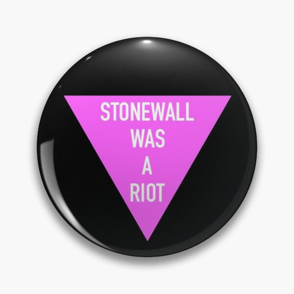 Stonewall Was A Riot Pin