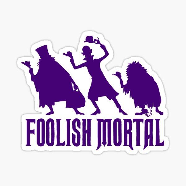 Foolish Mortal Sticker