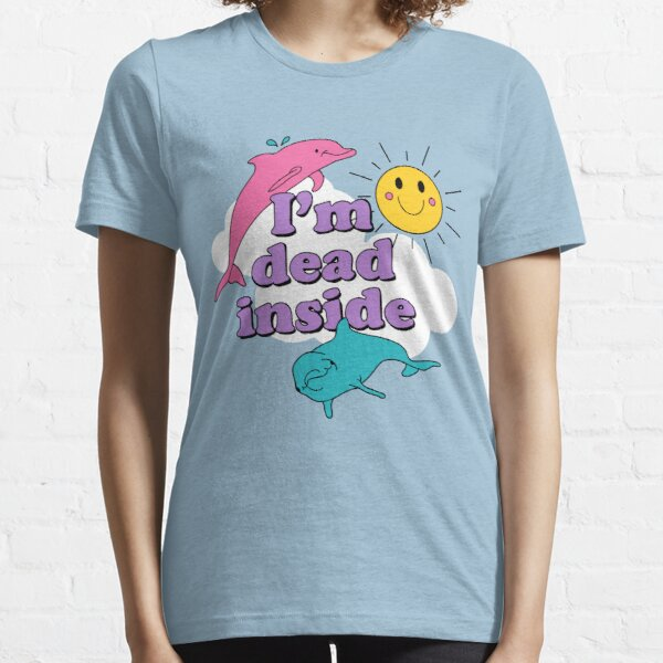 I'm Dead Inside Essential T-Shirt