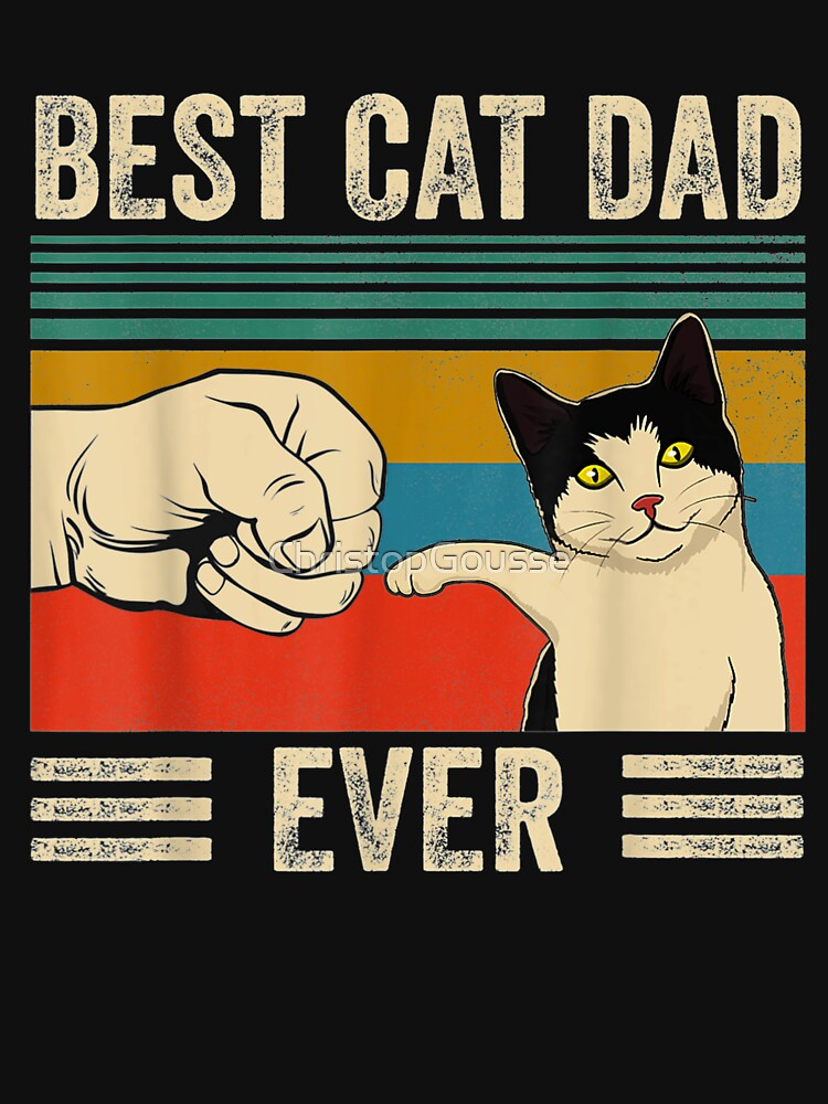 Mens Vintage Best Cat Dad Ever Bump Fit by ChristopGousse