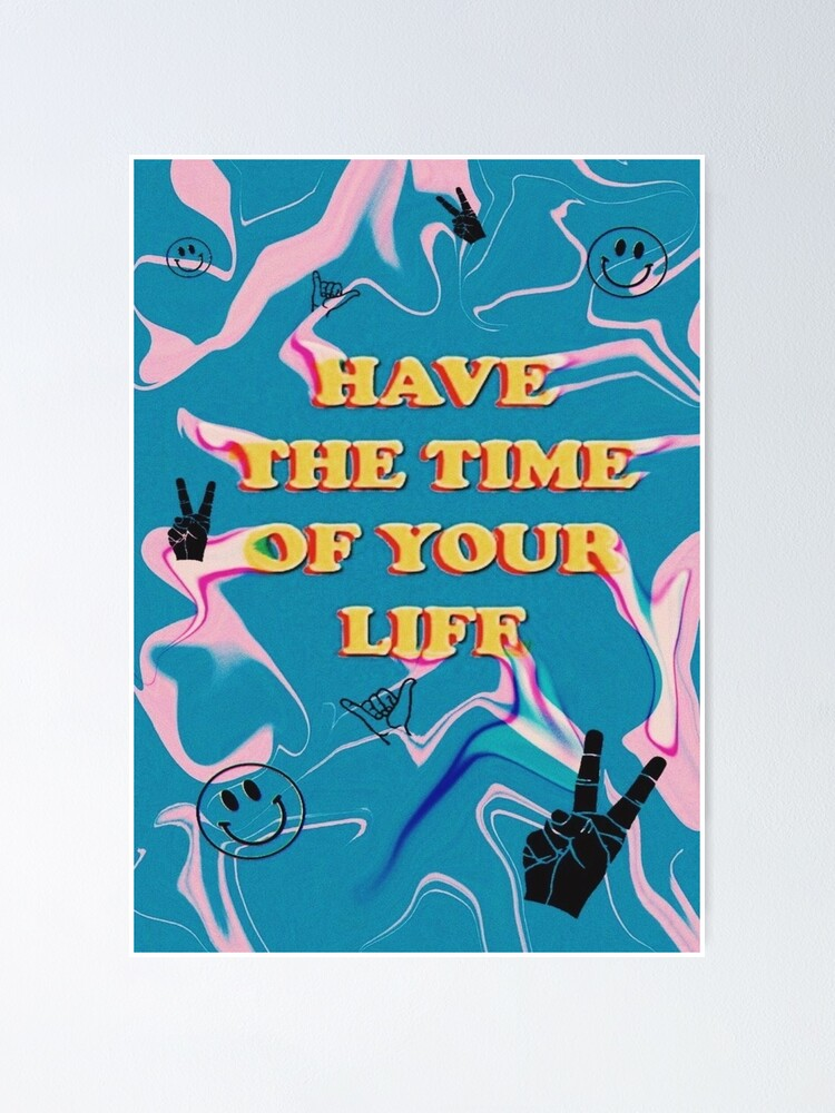 Alternate view of have the time of your life Poster