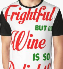 THE WEATHER OUTSIDE IS FRIGHTFUL Graphic T-Shirt