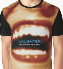 Laughter Oxygenates Your Soul Graphic T-Shirt