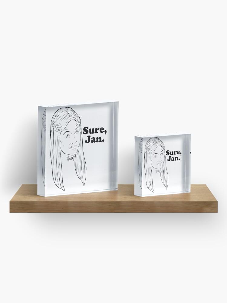 Alternate view of Sure, Jan. - black lines Acrylic Block