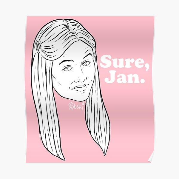 Sure, Jan. - black & white Poster
