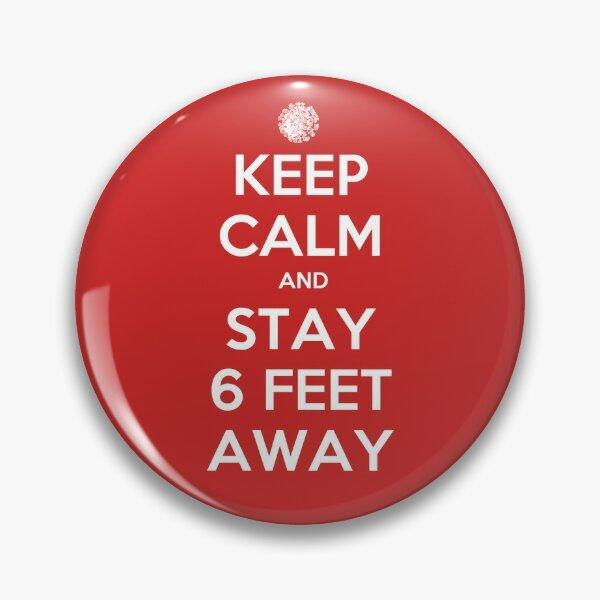Mantenga la calma y manténgase a 6 pies de distancia Chapa