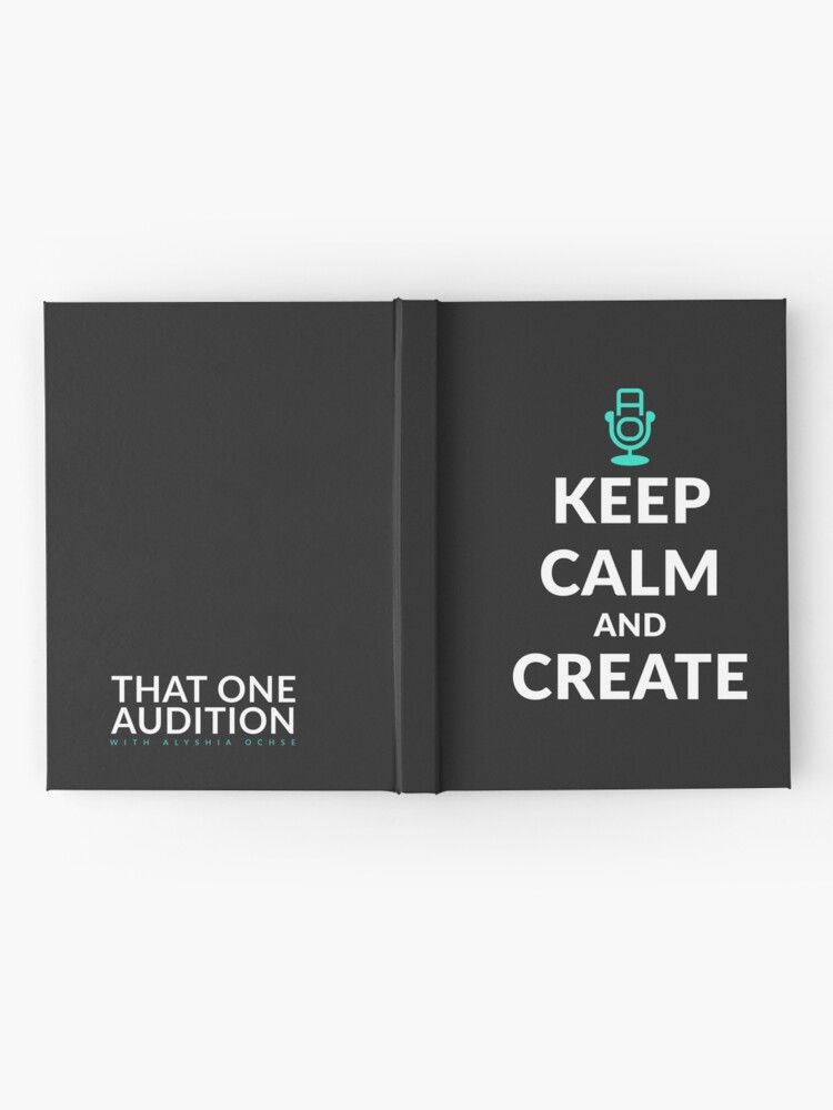 "Alternate view of ""Keep Calm and Create"" with That One Audition — Hardcover Journal Hardcover Journal"