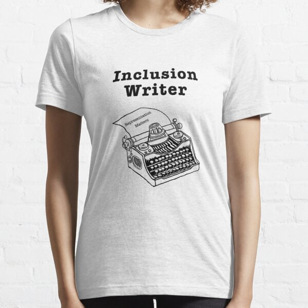 Inclusion Writer Representation Matters Essential T-Shirt