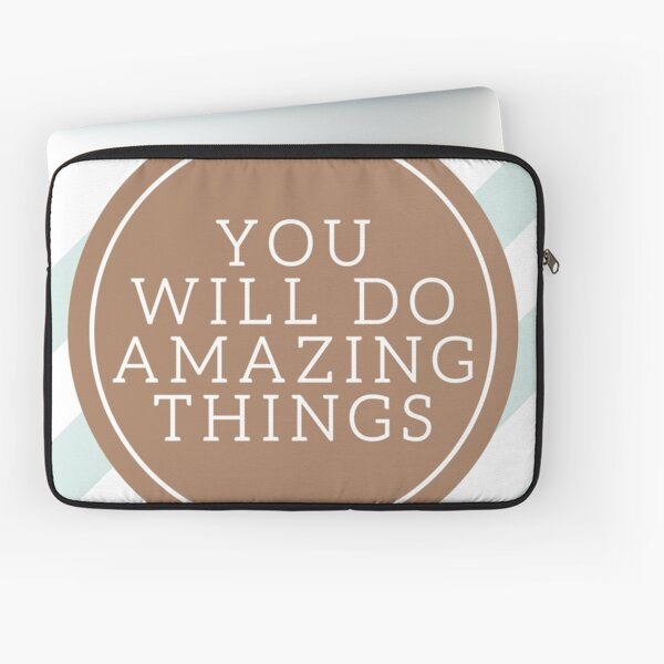 YOU WILL DO AMAZING THINGS Laptop Sleeve