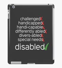 Disabled. Period. iPad Case/Skin