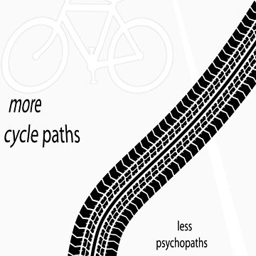 cyclepaths not psychopaths by cmjm