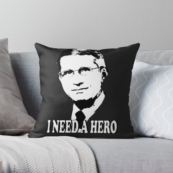 dr fauci i need a hero, Throw Pillow