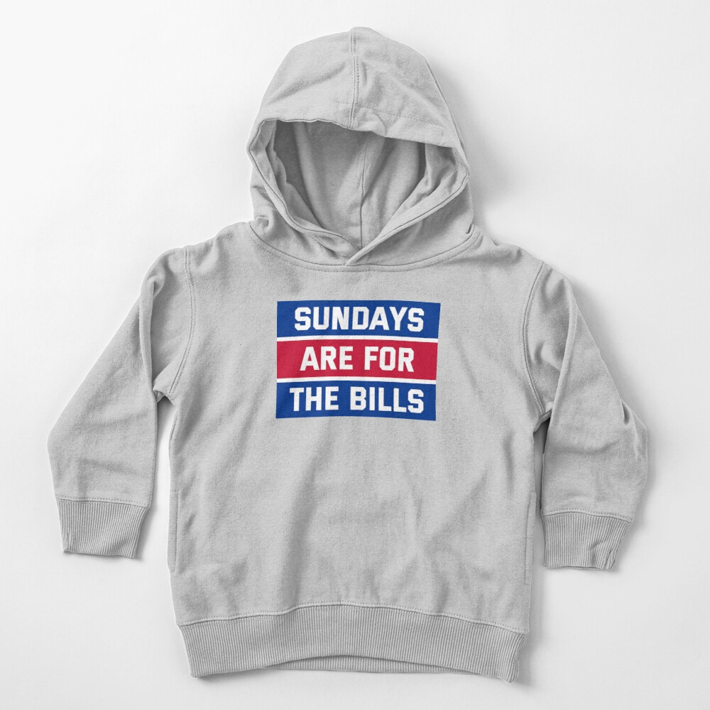 Sundays Are for the bills Toddler Pullover Hoodie