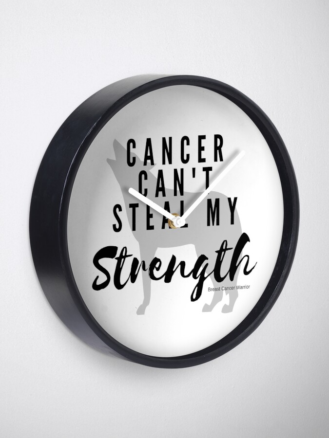 Alternate view of Cancer Can't Steal My Strength Clock