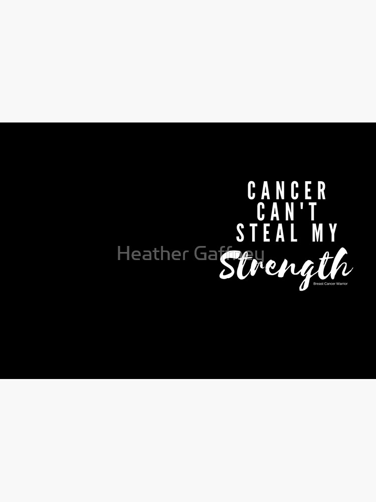 Cancer Can't Steal My Strength - Light Version by MamaCre8s
