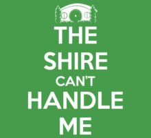 The Shire Can't Handle Me