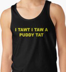 I tawt i taw a puddy tat T-Shirt