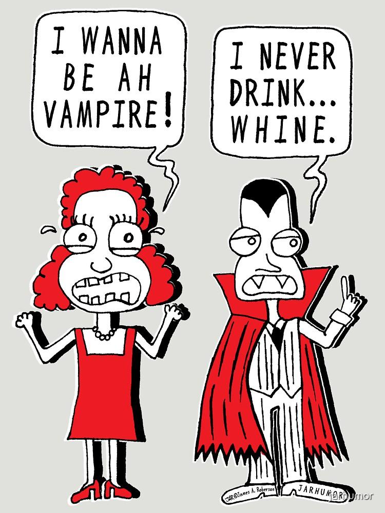 I Never Drink Whine by jarhumor