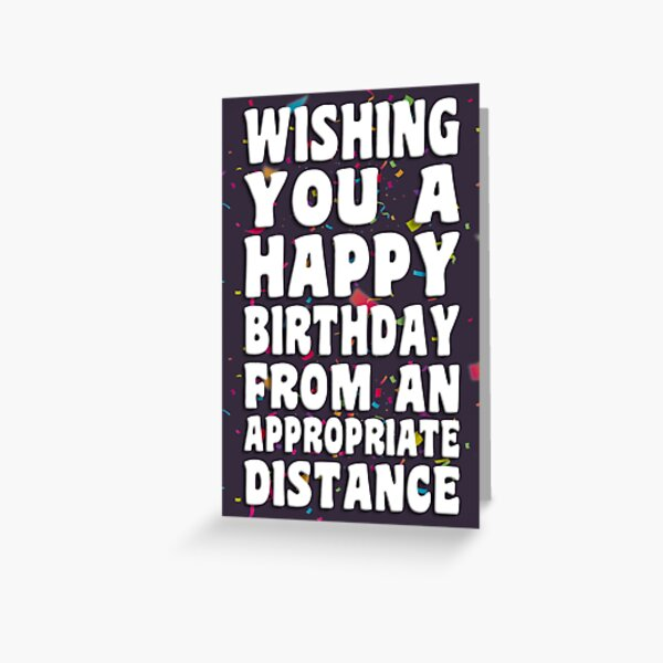 Appropriate Distance | Birthday Card Greeting Card