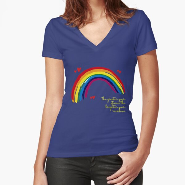 the greater your storm the brighter your rainbow Fitted V-Neck T-Shirt