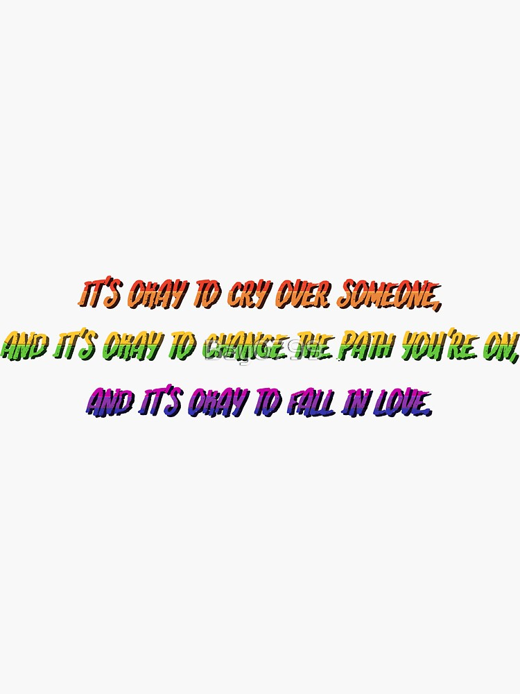 Okay to Cry, Change and Love - Rainbow Matt Fishel Design by Bay0799