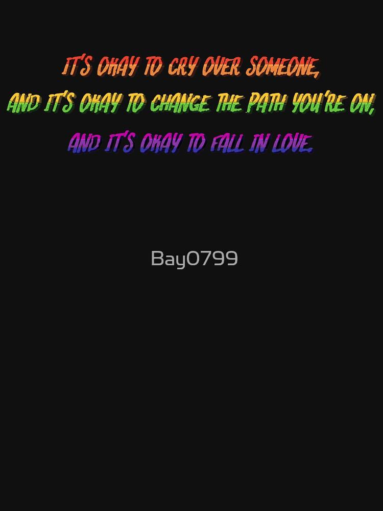 Okay to Cry, Change and Love - Rainbow Matt Fishel Design by Bay0799