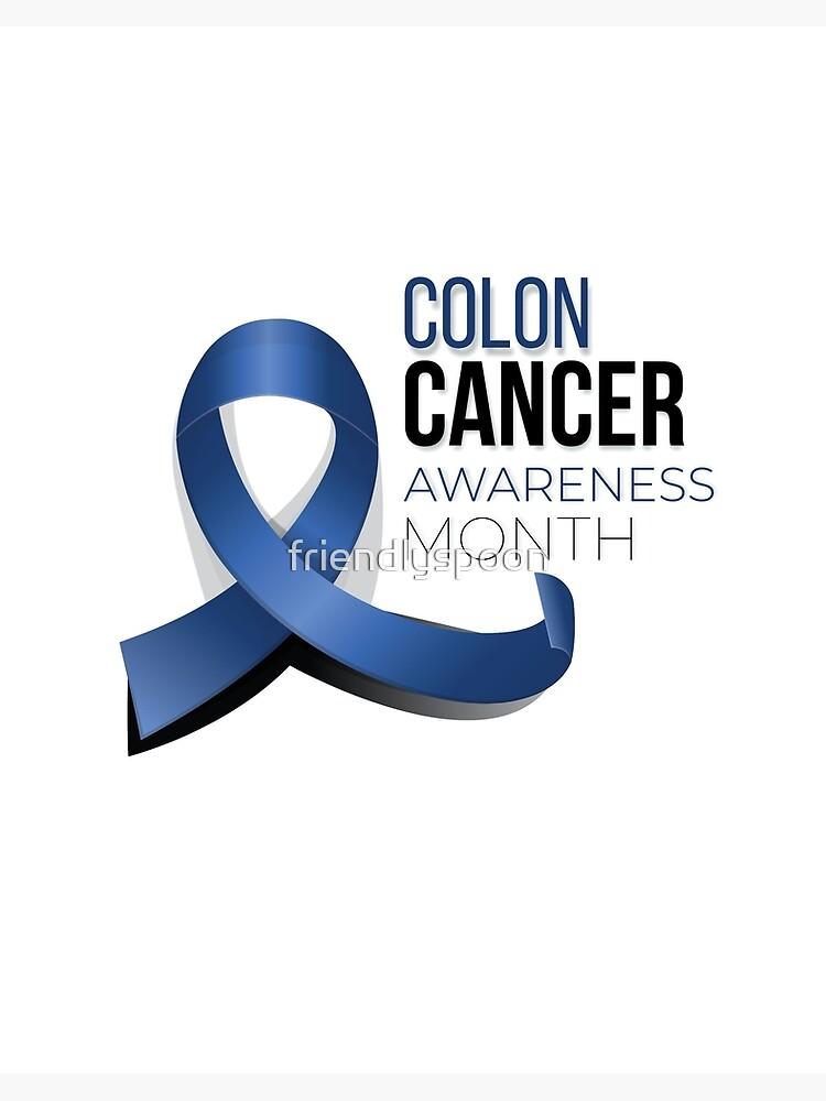 Colon Cancer Awareness Month Art Board Print By Friendlyspoon Redbubble