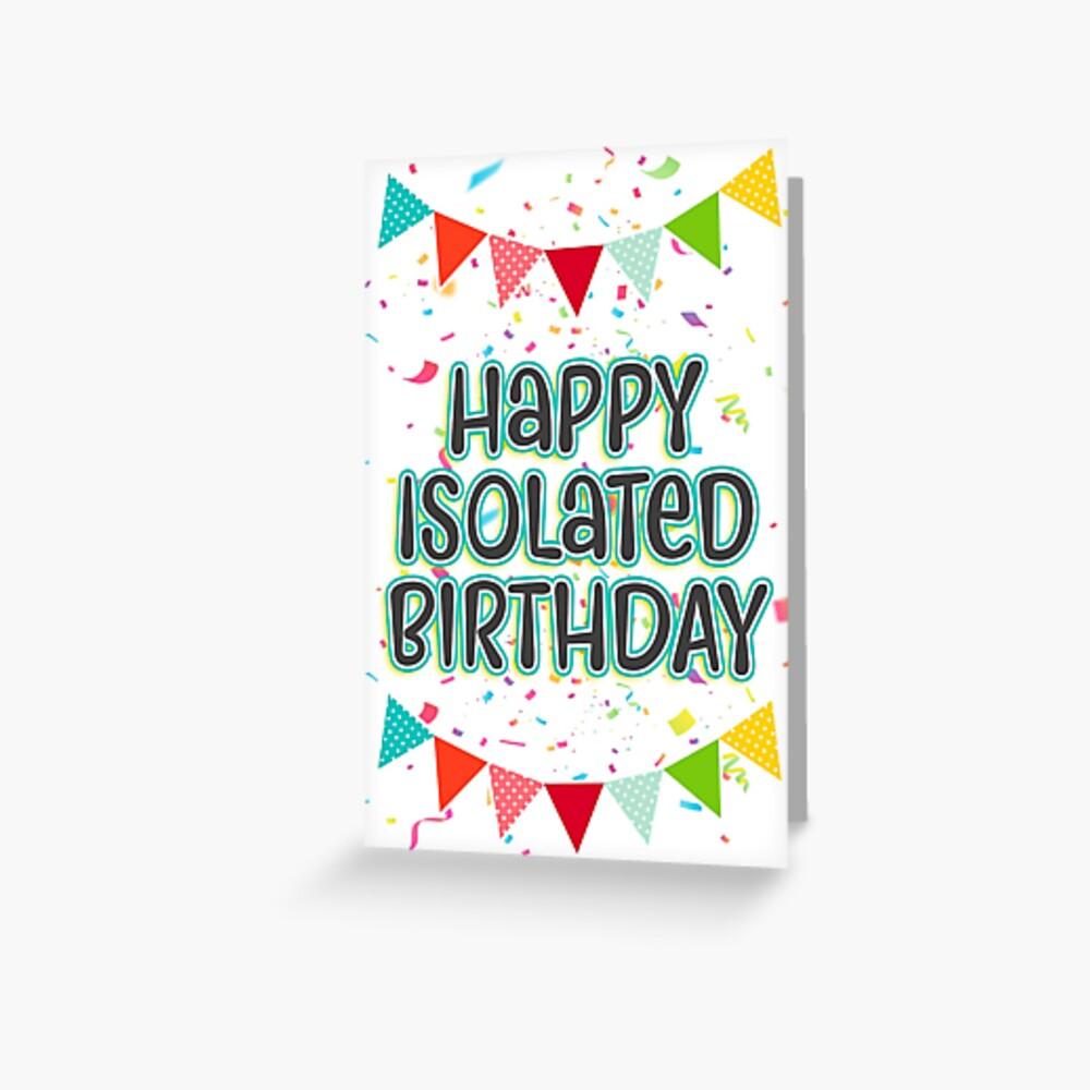 """happy isolated birthday  birthday card"" greeting card"