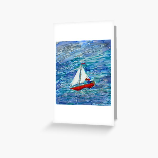 Your sea is so big and my boat is so small Greeting Card
