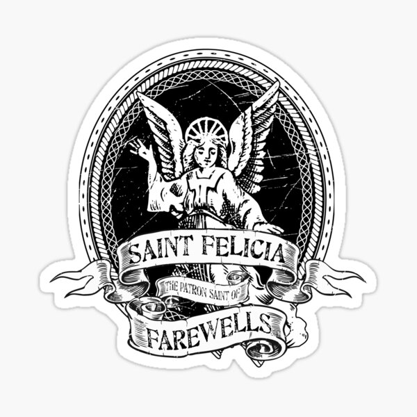 Saint Felicia Patron Saint of Farewells Sticker