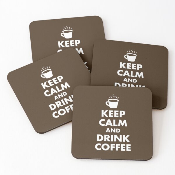 Keep Calm and Drink Coffee Coasters (Set of 4)